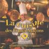 À l'origine, la Grande Cuisine Française était-elle influencée la Franc Maçonnerie ?… et aujourd'hui ?