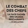 » Le Combat des Chefs – La face cachée des grands restaurants … et des autres » sur Le Figaro magazine