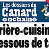 Une Lecture pour finir l'été : » Arrière-cuisines et dessous de table » dans Les Dossiers du Canard Enchaîné
