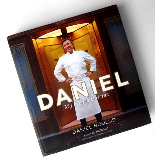 Daniel My French Cuisine Le Nouveau Livre De Cuisine