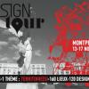 Retenez déjà la date le – Design Tour – passe par Montpellier du 13 au 17 novembre prochain