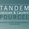 - Tandem – Le nouveau livre de cuisine des Frères Pourcel en librairie début décembre